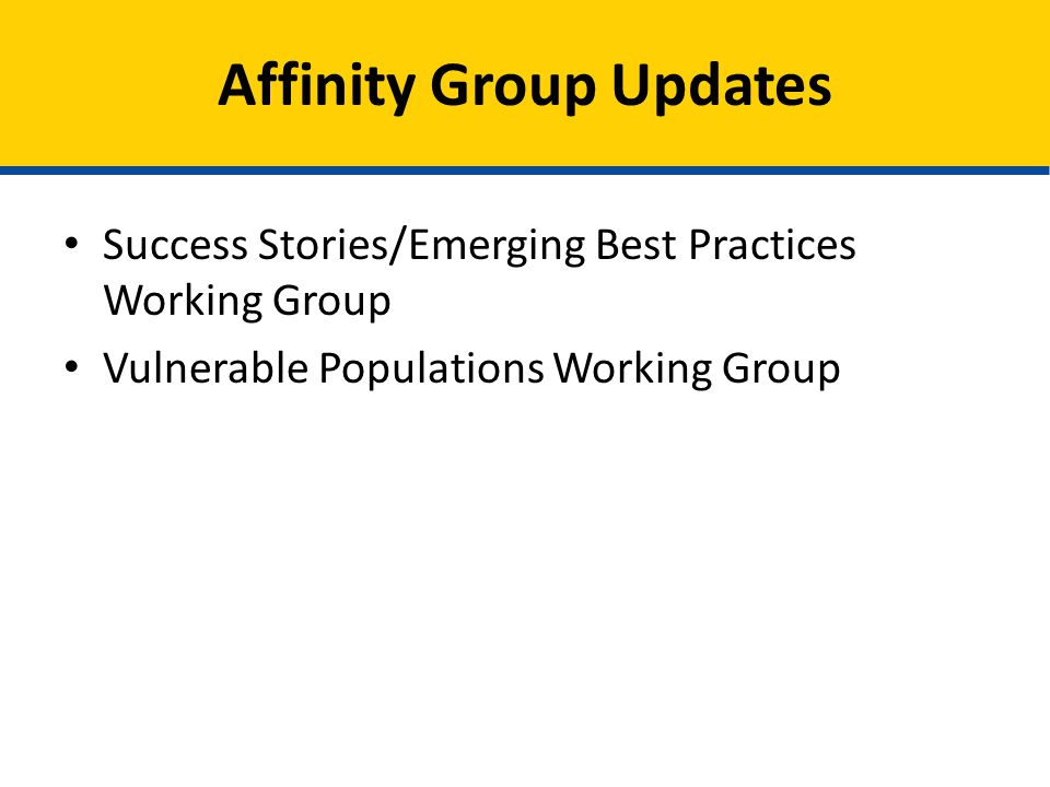 Affinity Group Updates