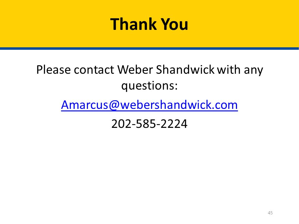 Thank You Please contact Weber Shandwick with any questions: Amarcus@webershandwick.com 202-585-2224