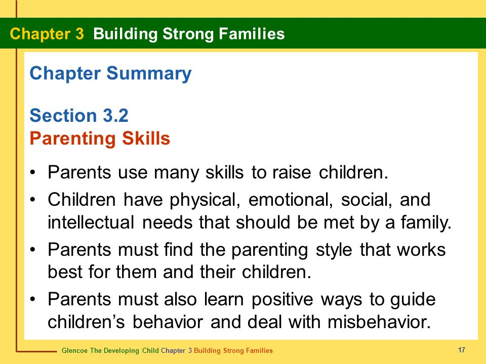 Parents use many skills to raise children.