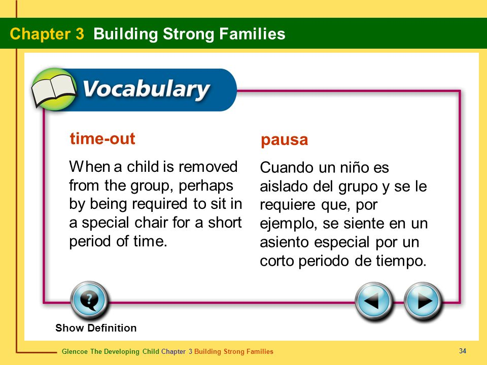 time-out pausa. When a child is removed from the group, perhaps by being required to sit in a special chair for a short period of time.