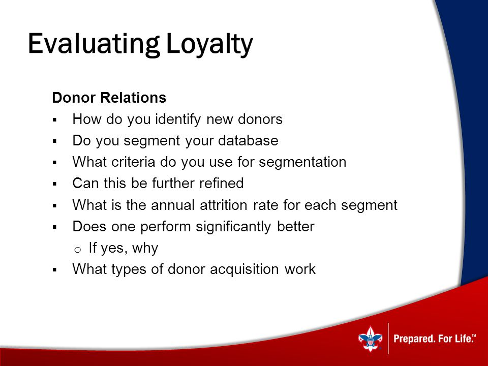 Evaluating Loyalty Donor Relations How do you identify new donors