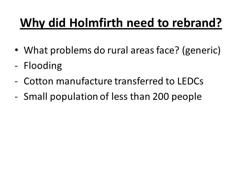 Why did Holmfirth need to rebrand