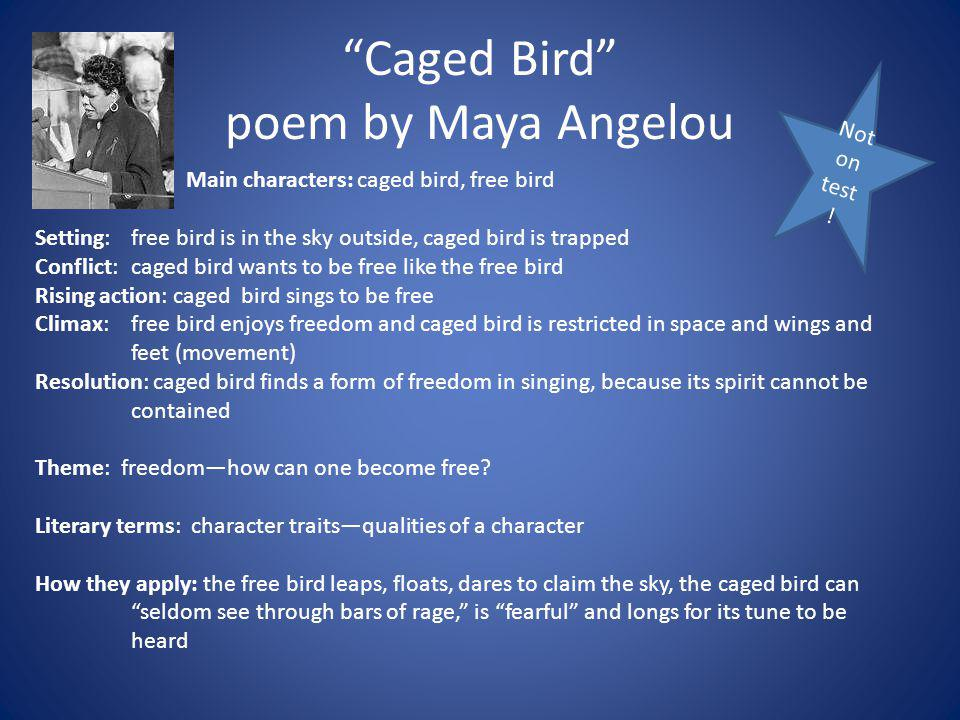 analysis on maya angelous caged bird Free essay: poetry analysis of maya angelou's caged bird 'caged bird' is a poem written by maya angelou which considers the conditions of the 'free bird' and.