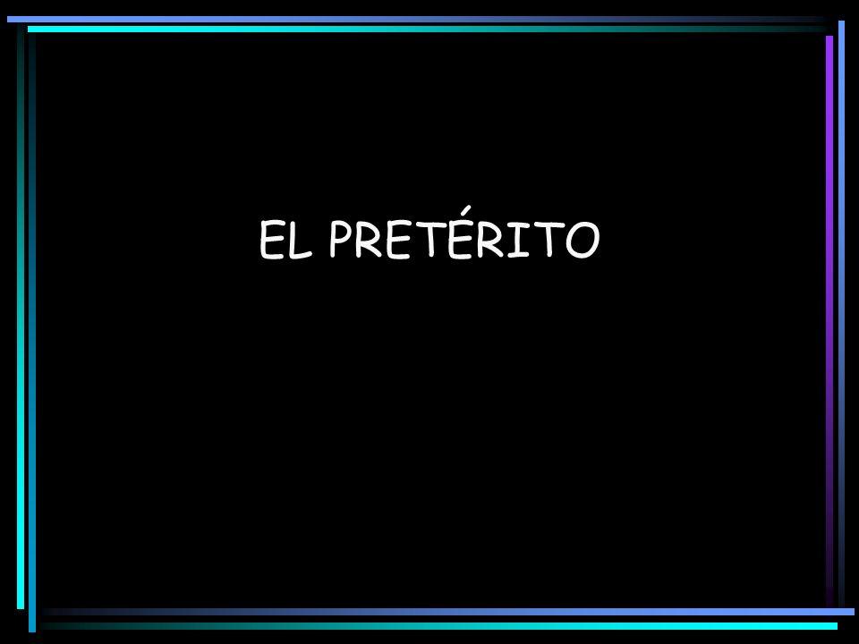EL PRETÉRITO