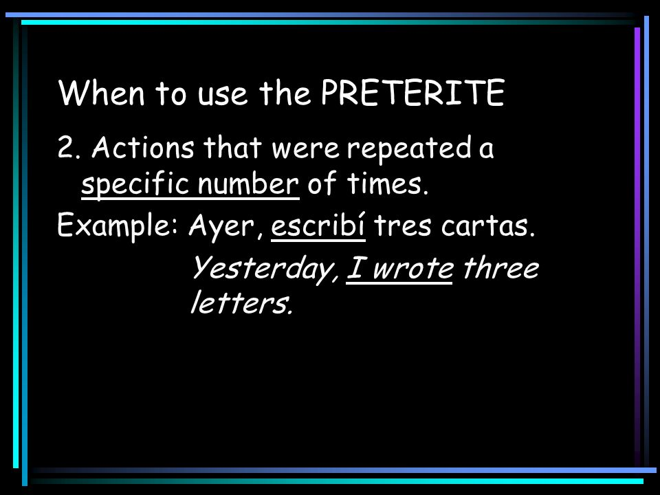 When to use the PRETERITE
