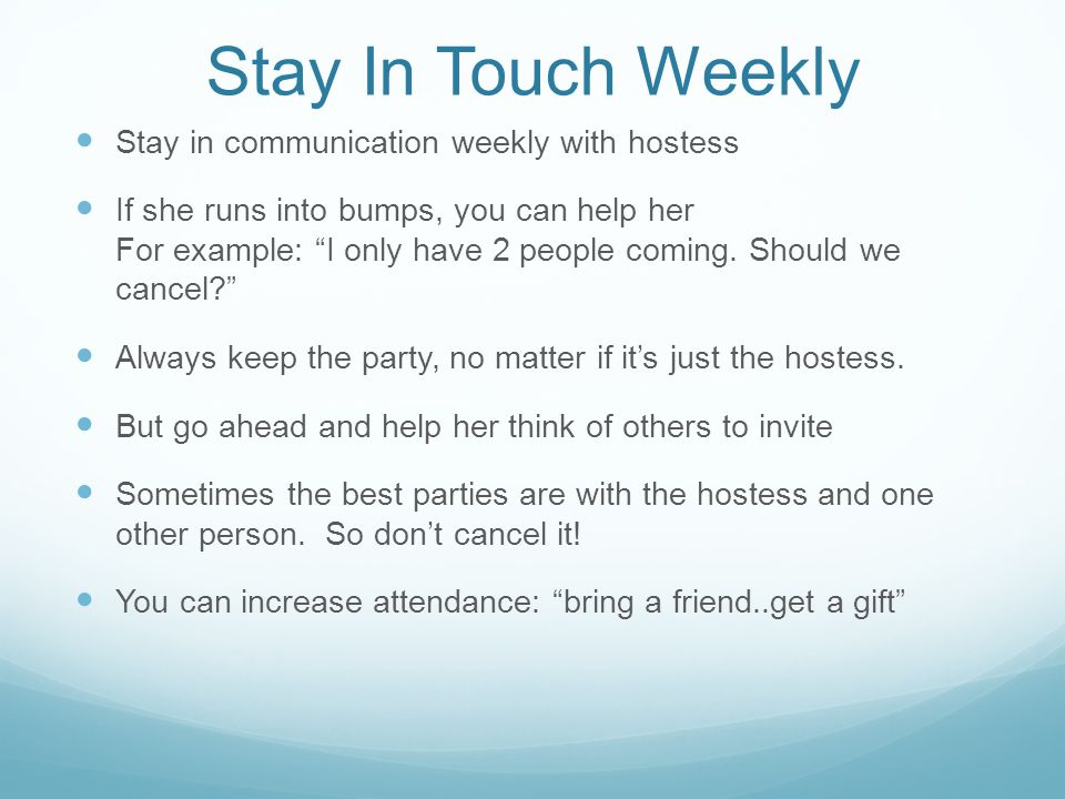Stay In Touch Weekly Stay in communication weekly with hostess