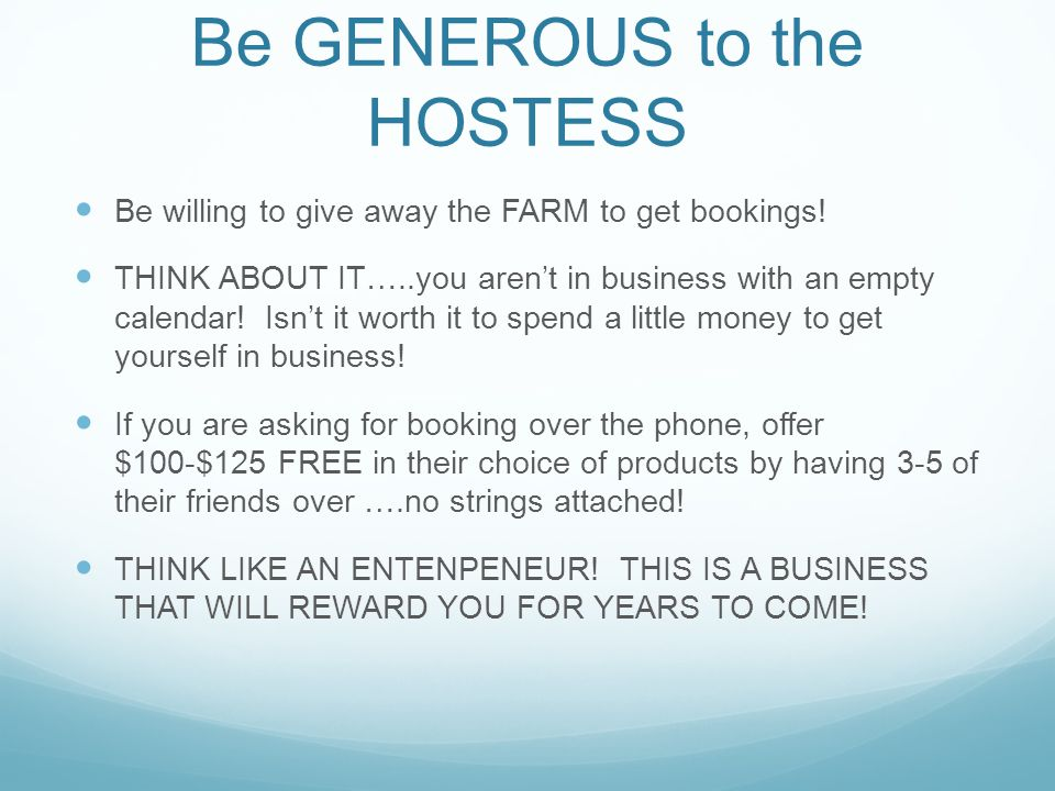 Be GENEROUS to the HOSTESS