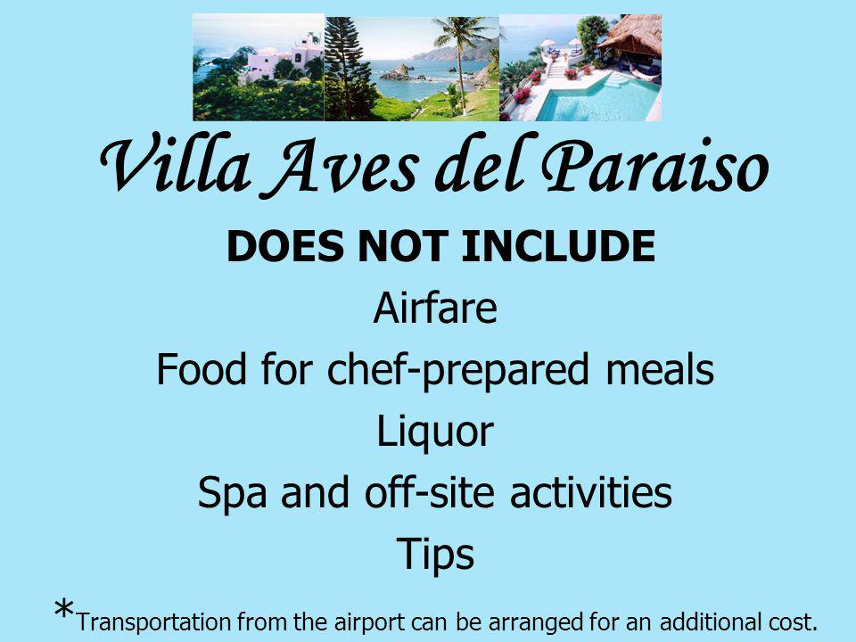 Villa Aves del Paraiso DOES NOT INCLUDE Airfare