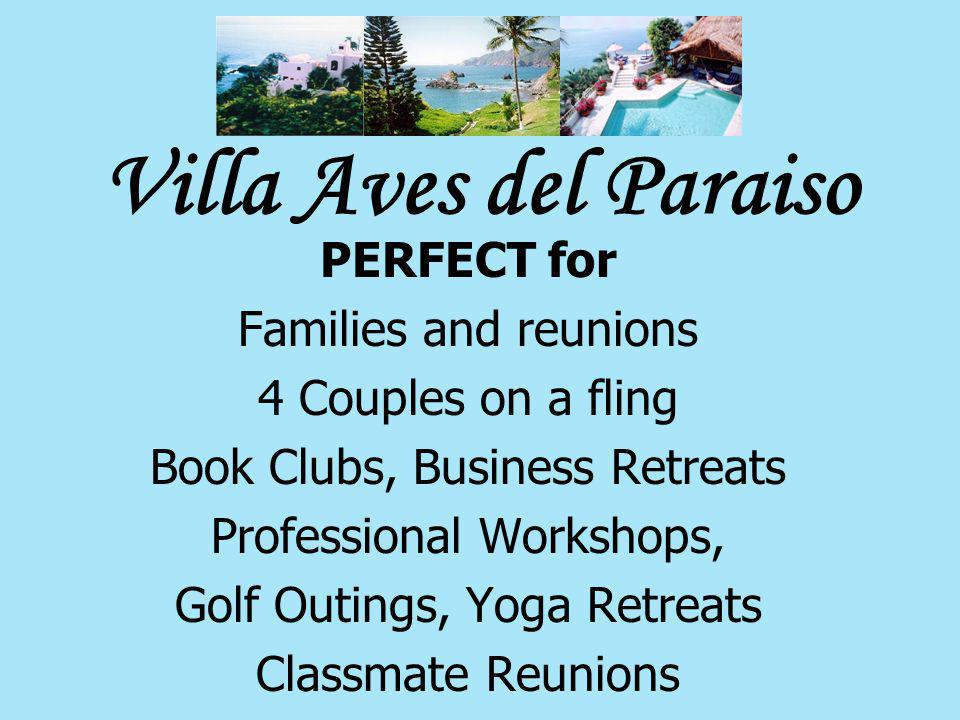 Villa Aves del Paraiso PERFECT for Families and reunions