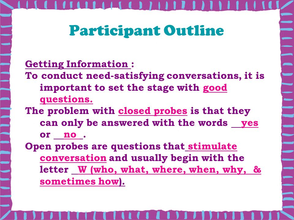 Participant Outline Getting Information :