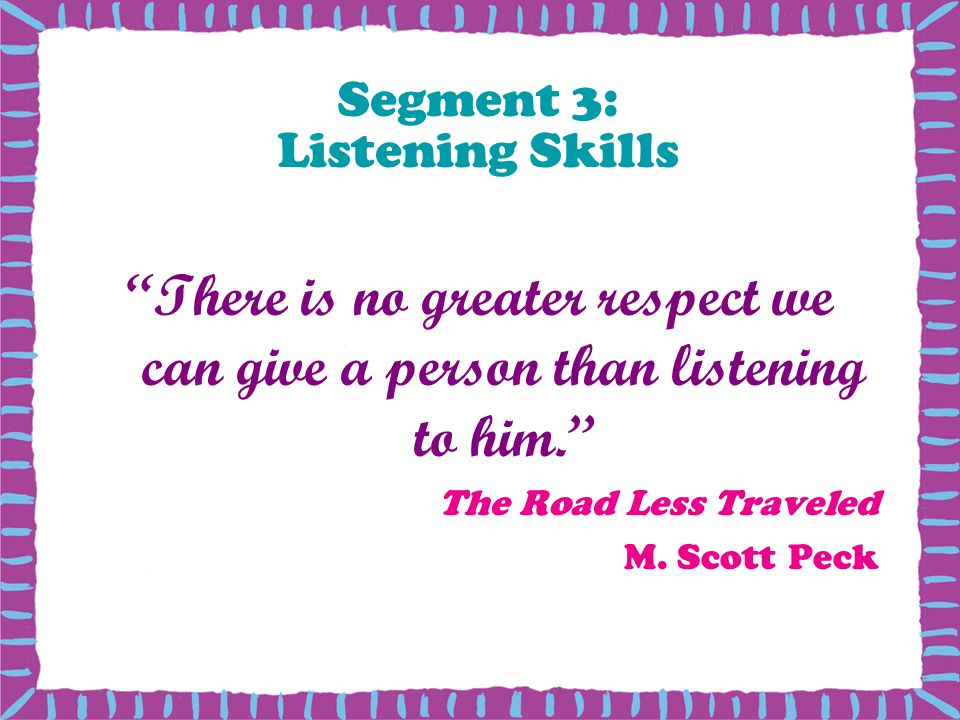 Segment 3: Listening Skills