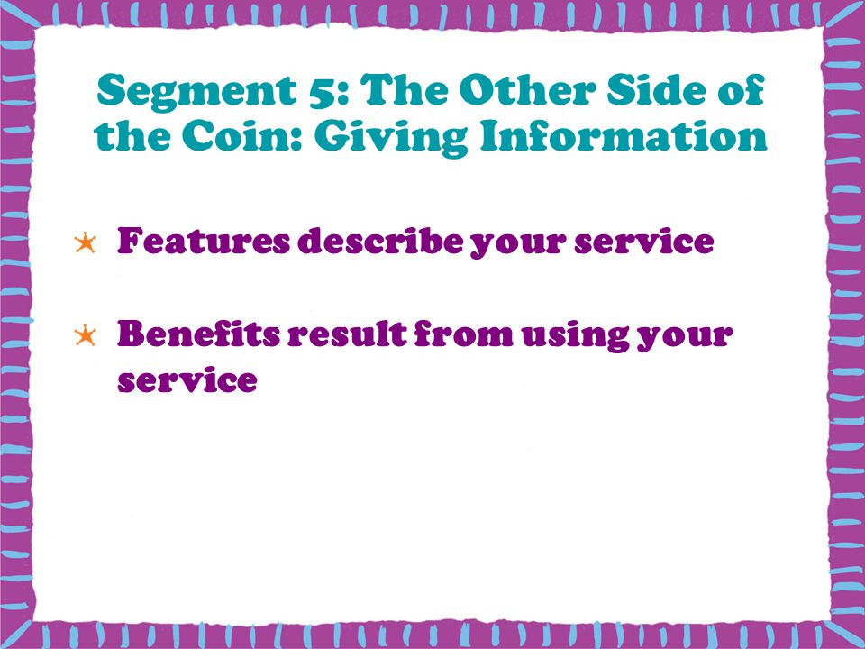 Segment 5: The Other Side of the Coin: Giving Information