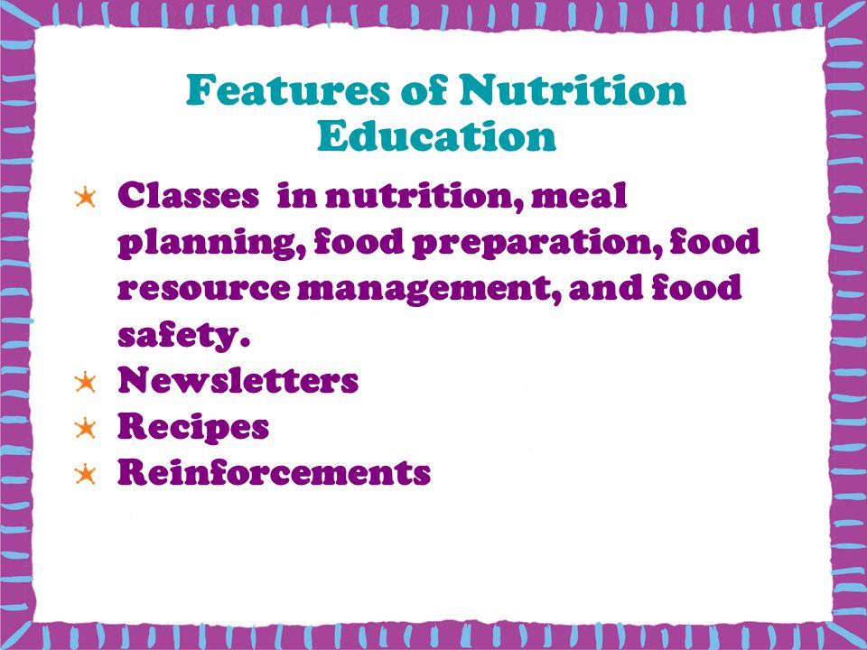 Features of Nutrition Education