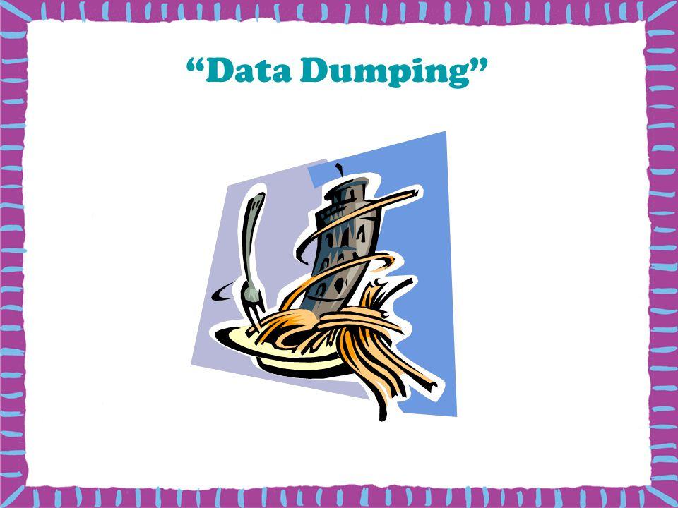 Data Dumping