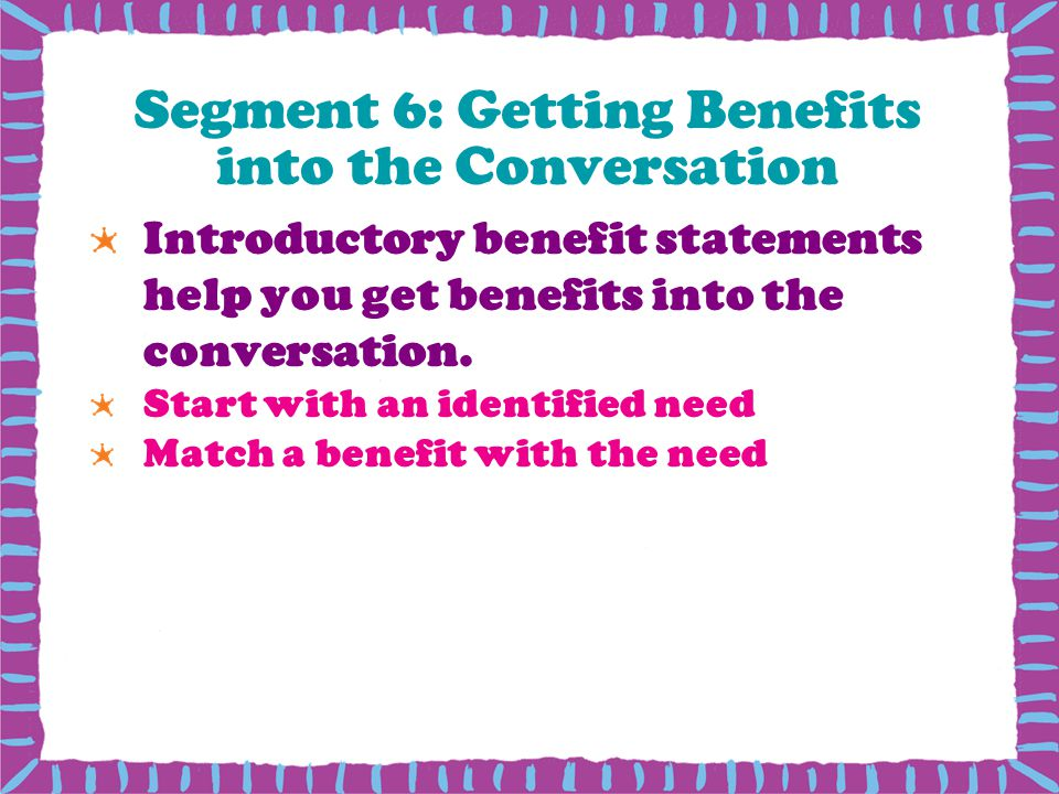 Segment 6: Getting Benefits into the Conversation
