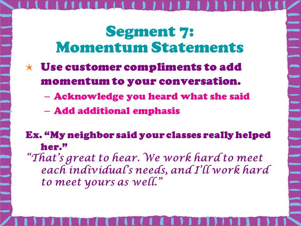 Segment 7: Momentum Statements