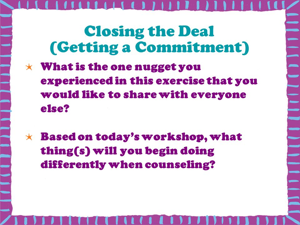 Closing the Deal (Getting a Commitment)