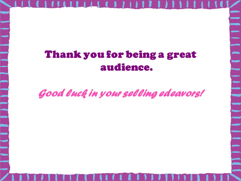 Thank you for being a great audience