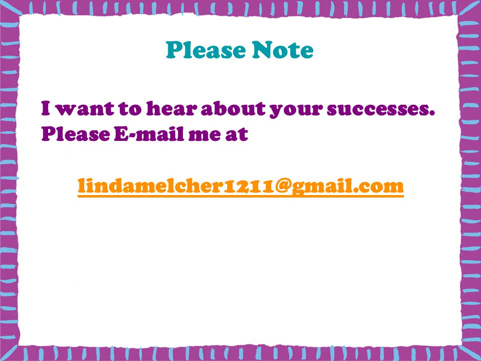 Please Note I want to hear about your successes. Please E-mail me at lindamelcher1211@gmail.com Physical Activity … It's For Every Body.