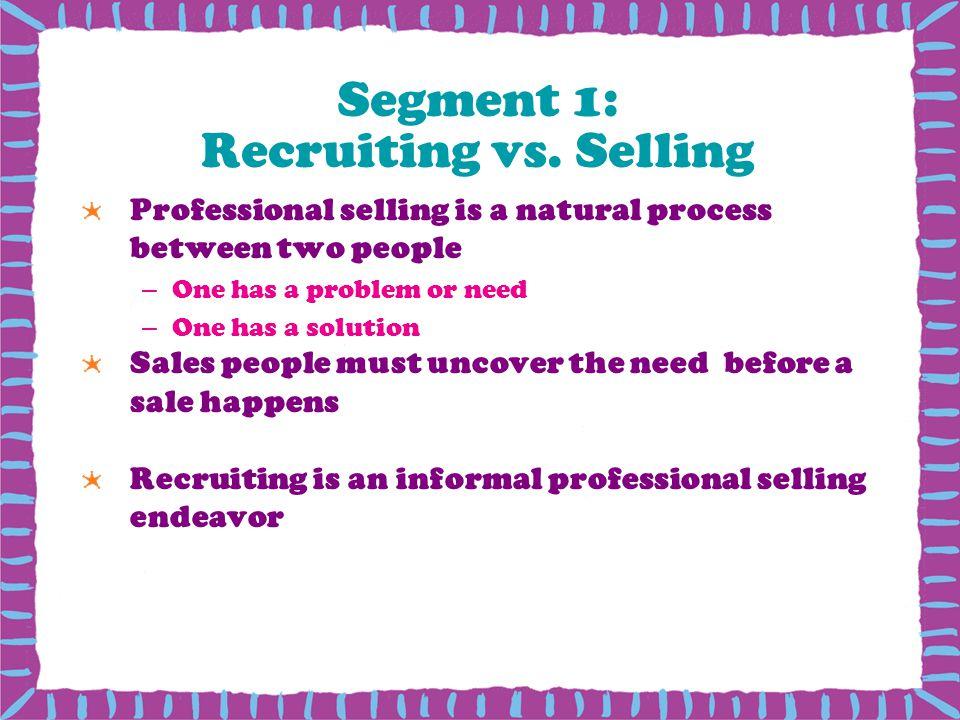 Segment 1: Recruiting vs. Selling