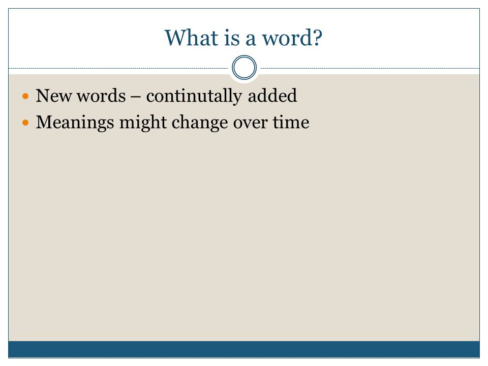 What is a word New words – continutally added