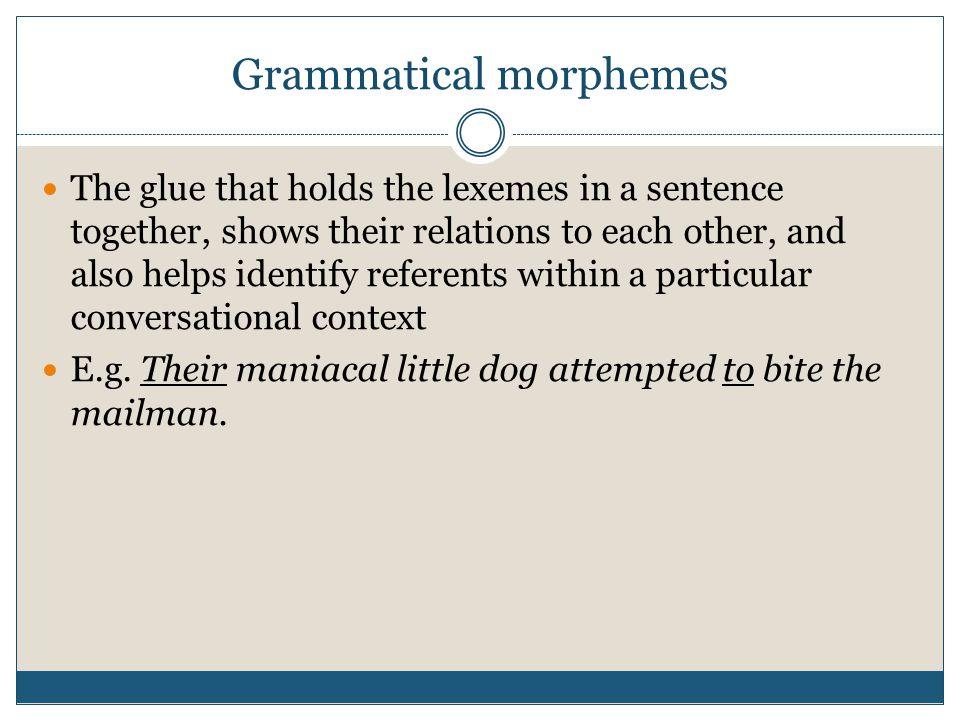 Grammatical morphemes