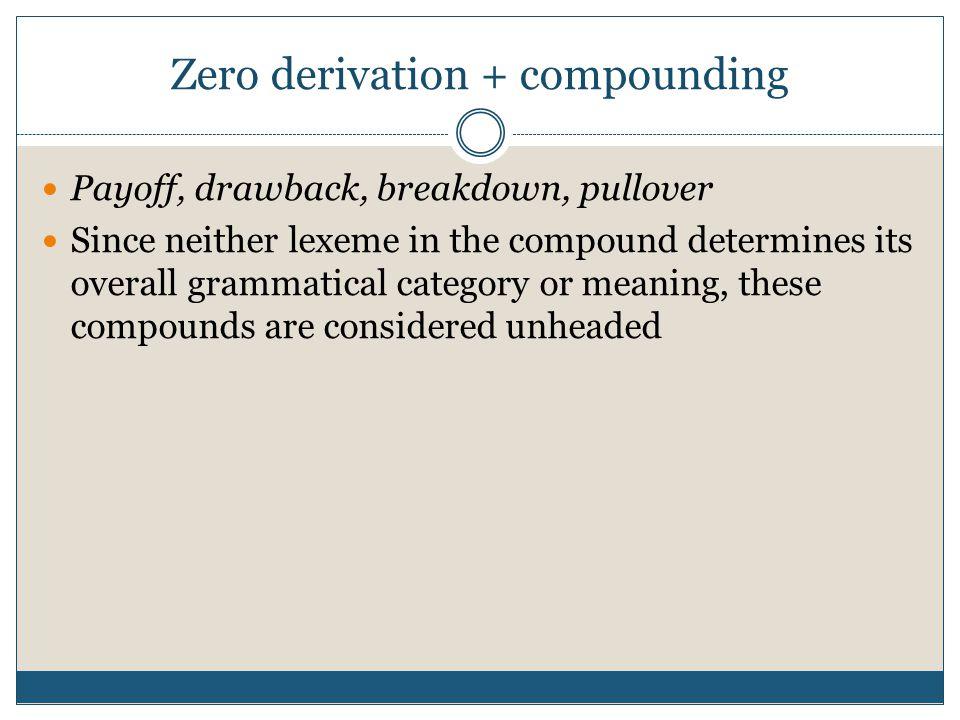 Zero derivation + compounding