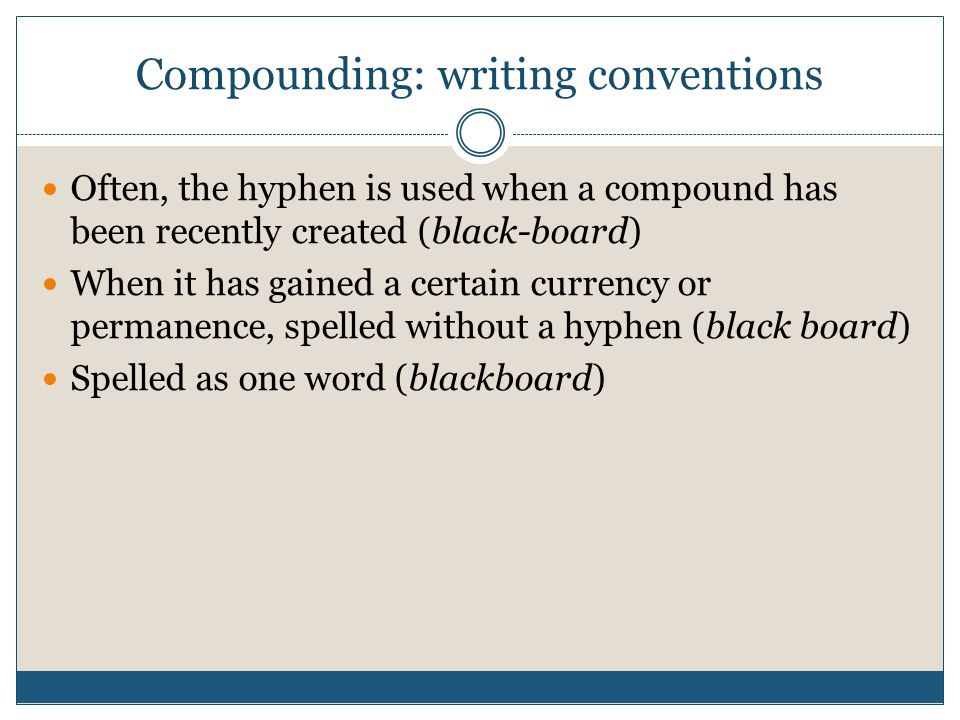 Compounding: writing conventions