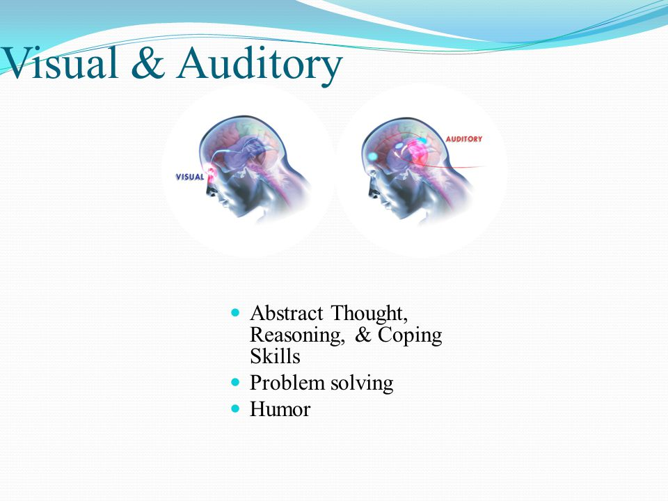 Visual & Auditory Abstract Thought, Reasoning, & Coping Skills
