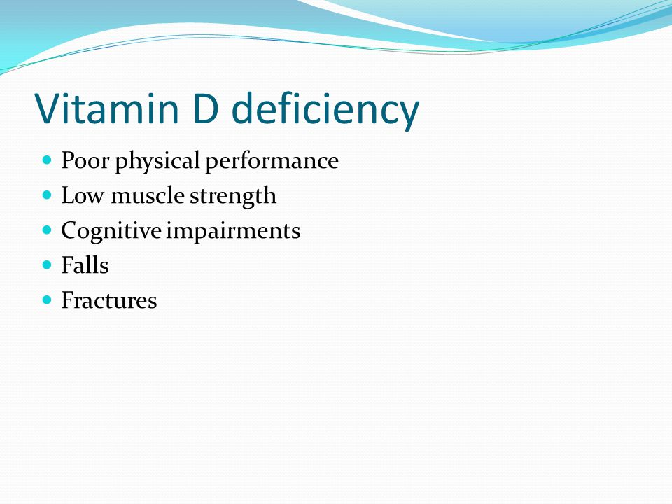 Vitamin D deficiency Poor physical performance Low muscle strength