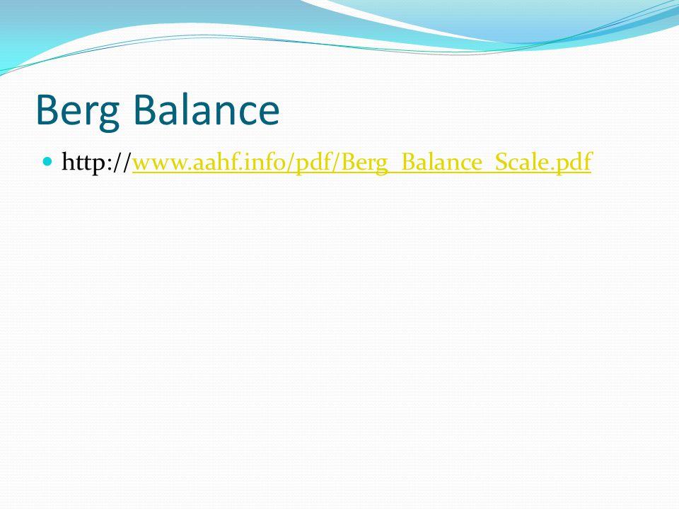 Berg Balance http://www.aahf.info/pdf/Berg_Balance_Scale.pdf