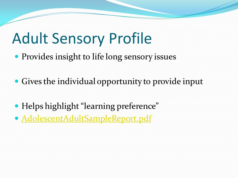 Adult Sensory Profile Provides insight to life long sensory issues