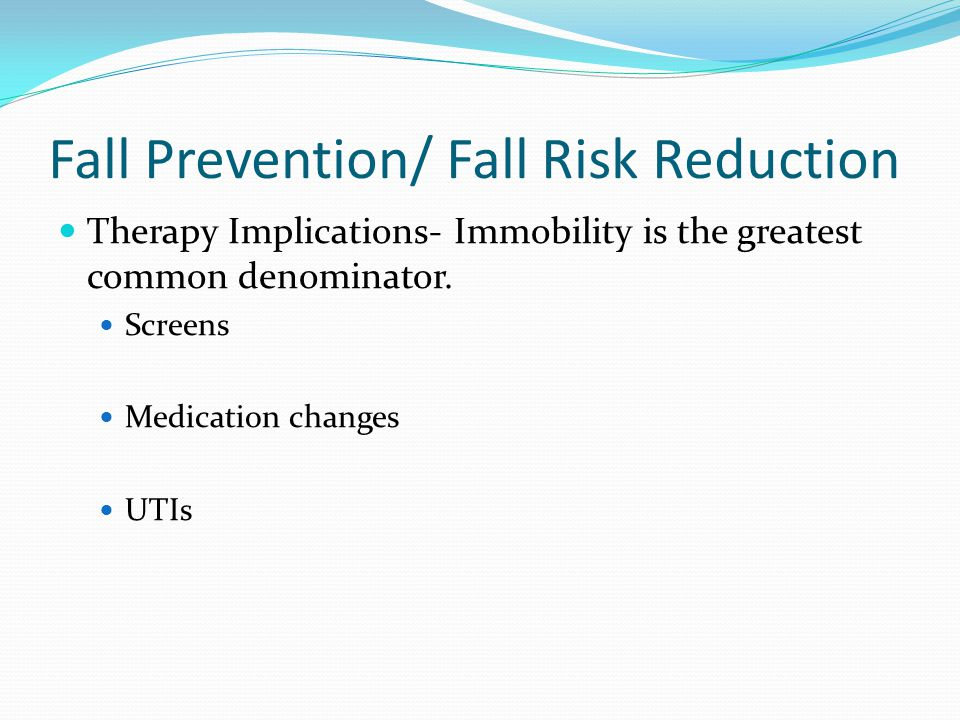 Fall Prevention/ Fall Risk Reduction