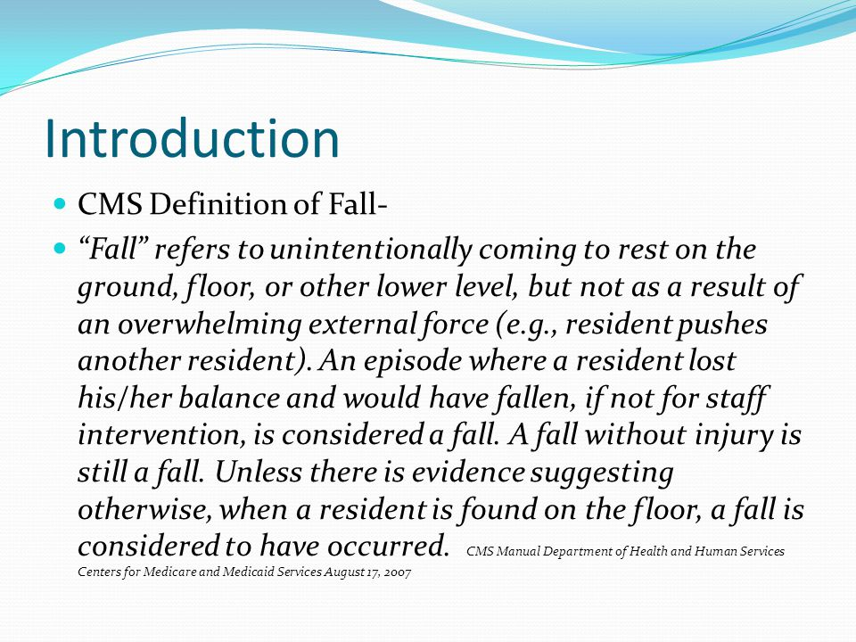 Introduction CMS Definition of Fall-