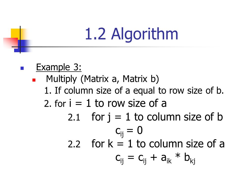 1.2 Algorithm cij = 0 2.2 for k = 1 to column size of a