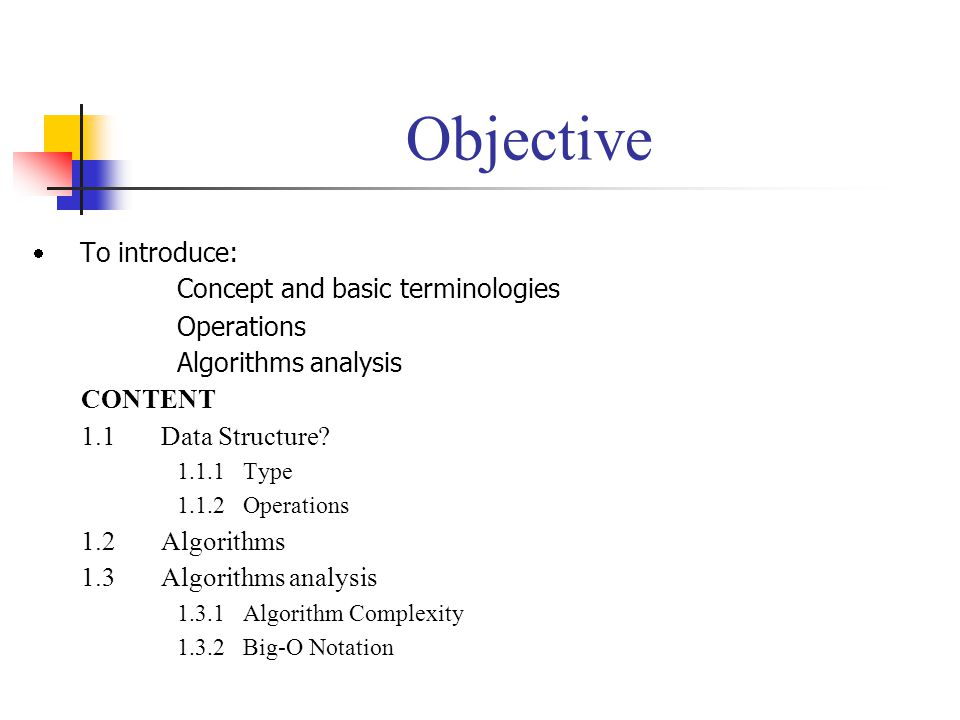 Objective Concept and basic terminologies Operations