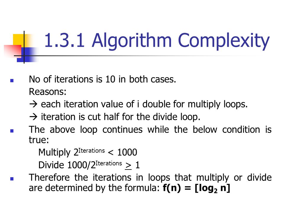 1.3.1 Algorithm Complexity No of iterations is 10 in both cases.