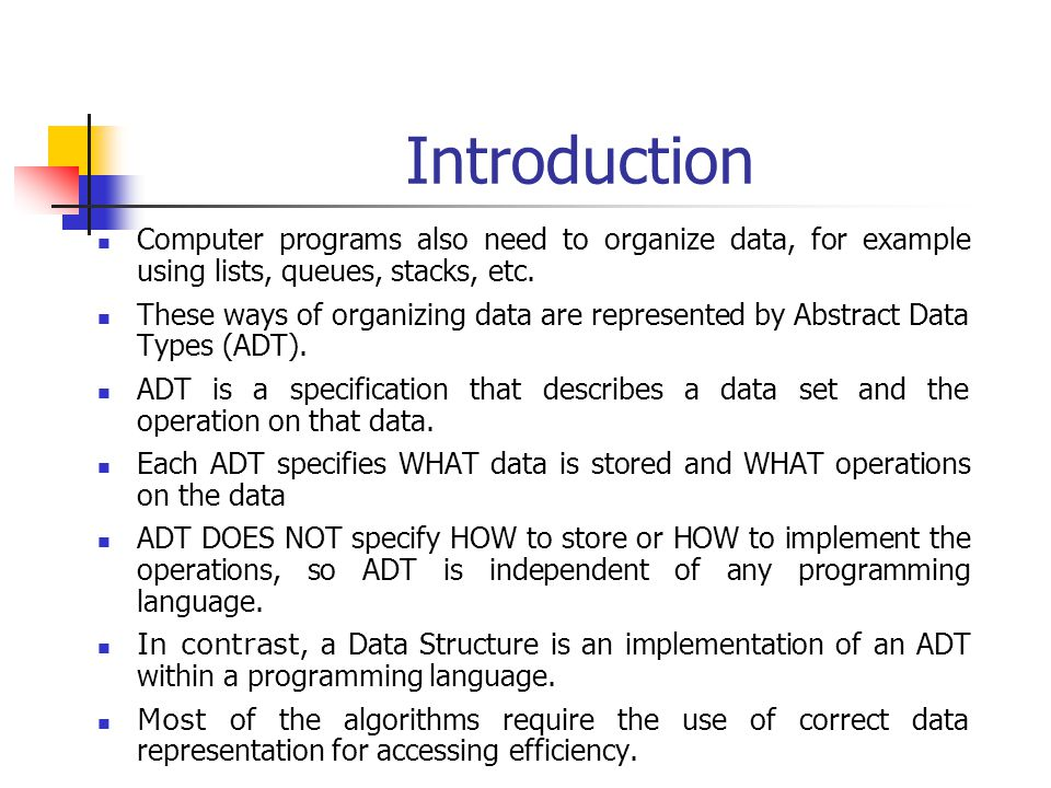Introduction Computer programs also need to organize data, for example using lists, queues, stacks, etc.