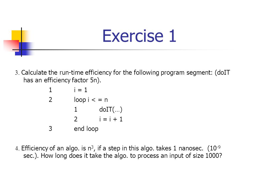 Exercise 1 3. Calculate the run-time efficiency for the following program segment: (doIT has an efficiency factor 5n).
