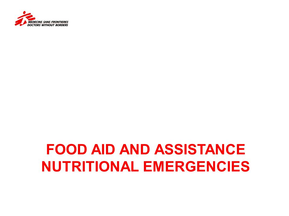 FOOD AID and Assistance Nutritional emergencies