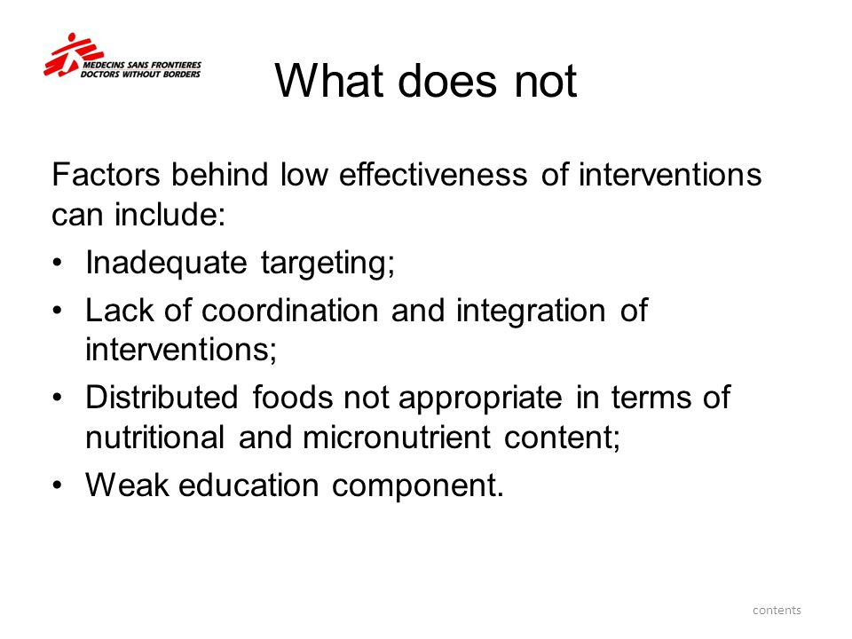 What does not Factors behind low effectiveness of interventions can include: Inadequate targeting;