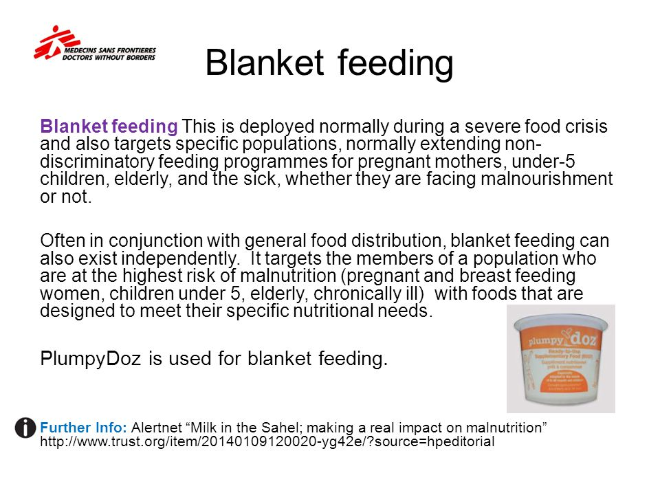 Blanket feeding PlumpyDoz is used for blanket feeding.