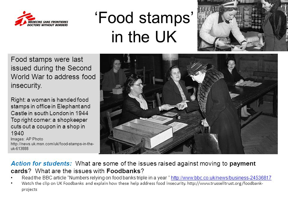'Food stamps' in the UK Food stamps were last issued during the Second World War to address food insecurity.