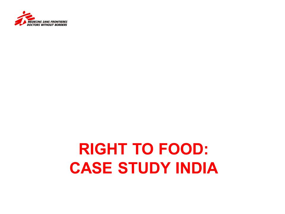 RIGHT TO FOOD: Case Study India