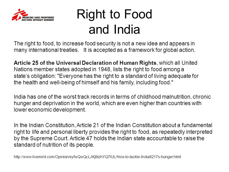 Right to Food and India The right to food, to increase food security is not a new idea and appears in.