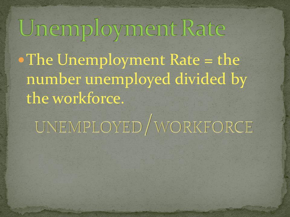 UNEMPLOYED/WORKFORCE