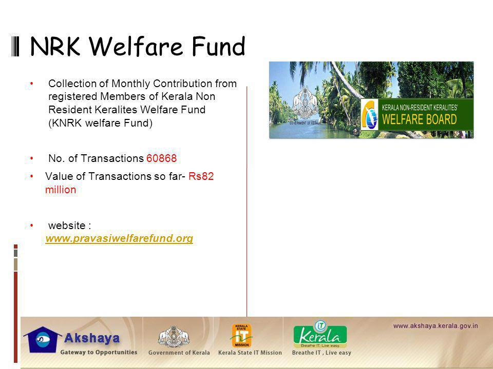 NRK Welfare Fund Collection of Monthly Contribution from registered Members of Kerala Non Resident Keralites Welfare Fund (KNRK welfare Fund)