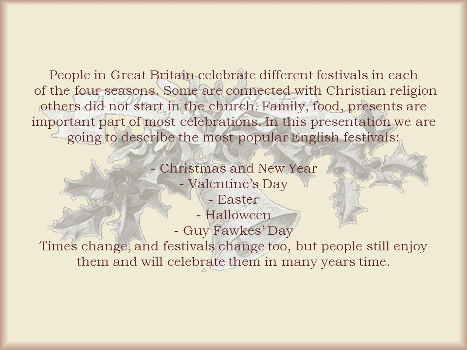 People in Great Britain celebrate different festivals in each of the four seasons.