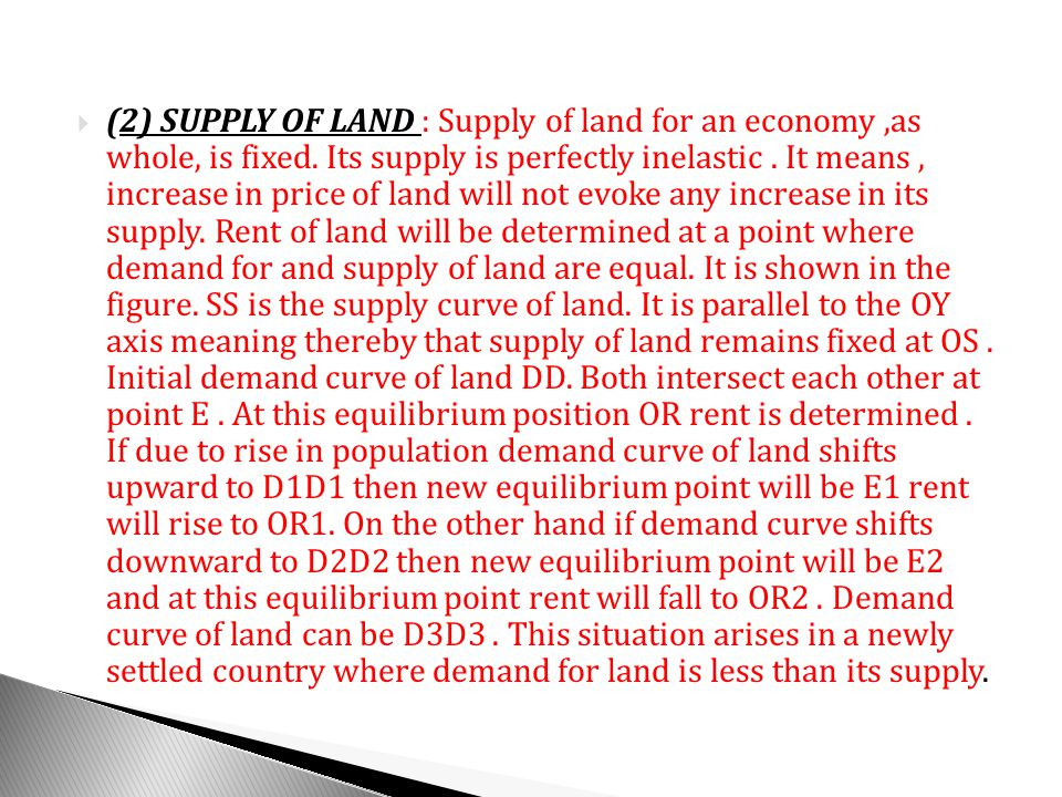 (2) SUPPLY OF LAND : Supply of land for an economy ,as whole, is fixed