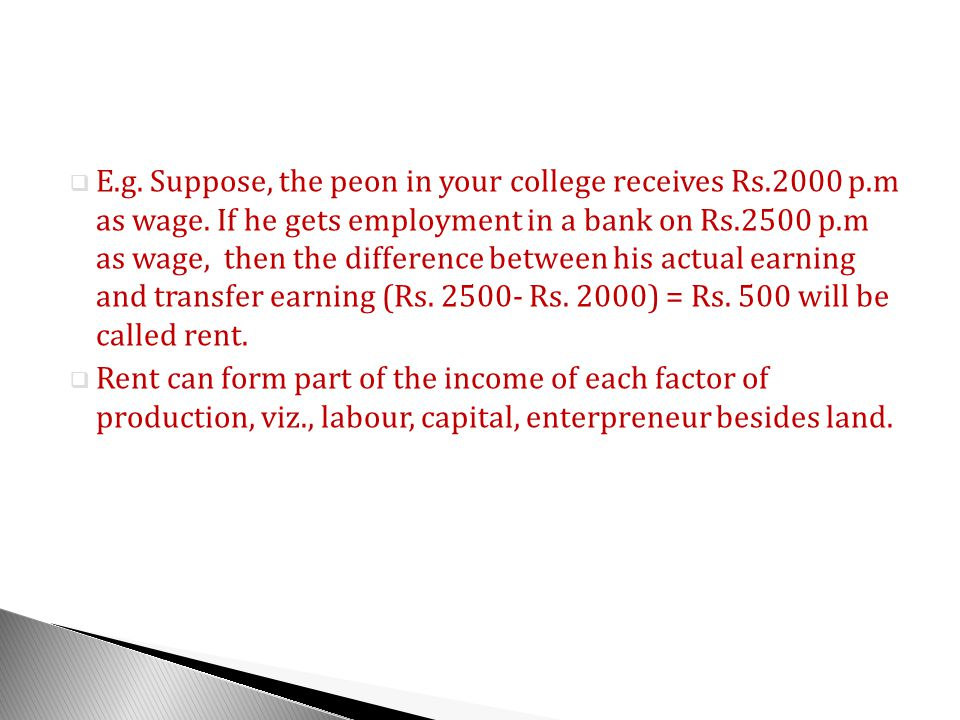 E. g. Suppose, the peon in your college receives Rs. 2000 p. m as wage